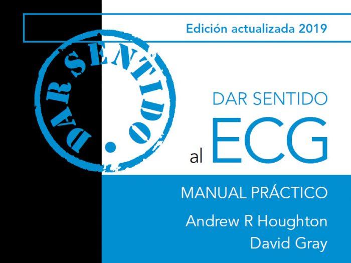 Dar sentido al ECG. Manual Práctico